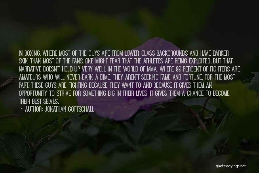 Skin Get Darker Quotes By Jonathan Gottschall