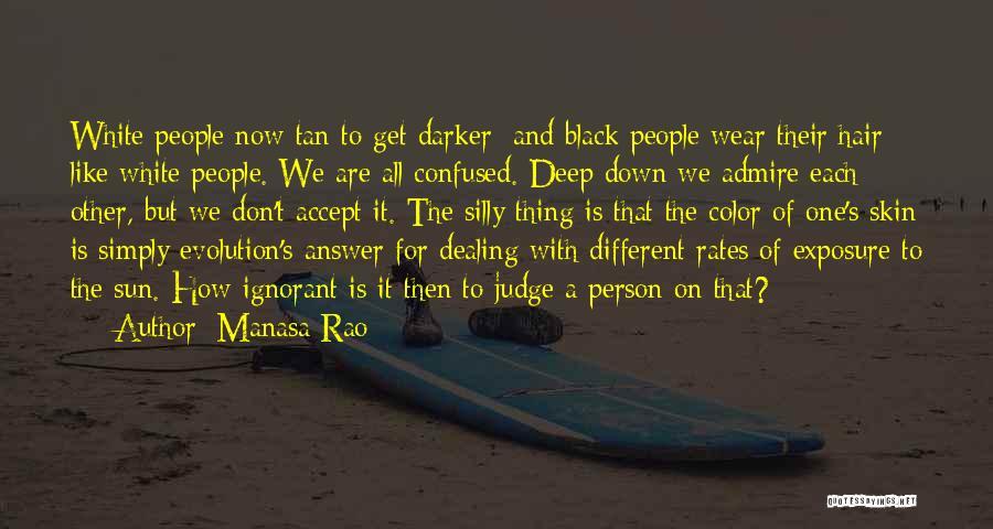 Skin Get Darker Quotes By Manasa Rao