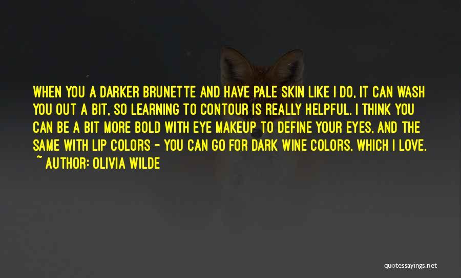 Skin Get Darker Quotes By Olivia Wilde