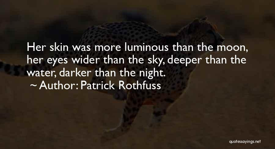 Skin Get Darker Quotes By Patrick Rothfuss