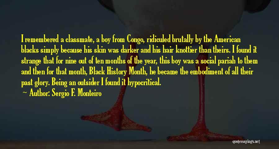 Skin Get Darker Quotes By Sergio F. Monteiro