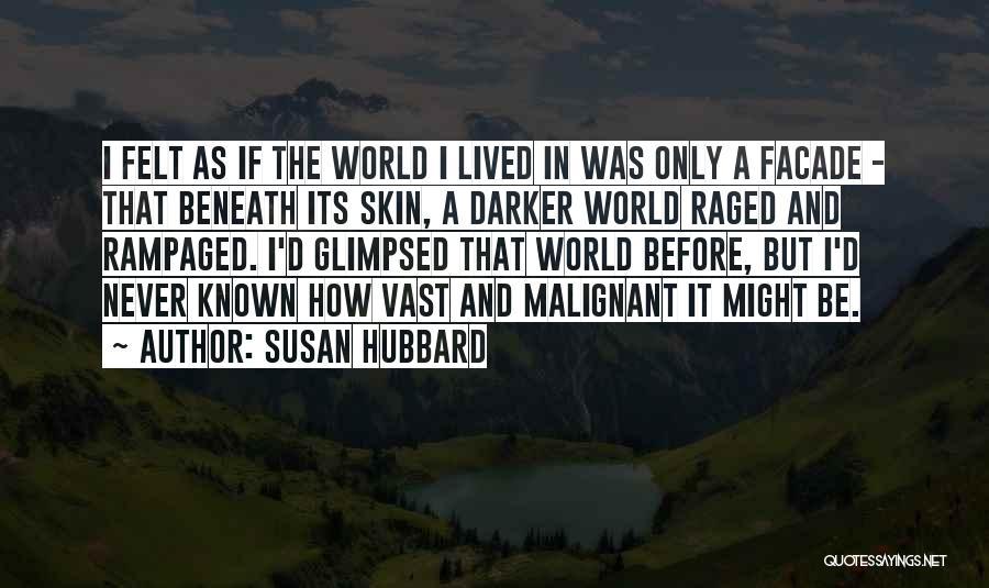 Skin Get Darker Quotes By Susan Hubbard