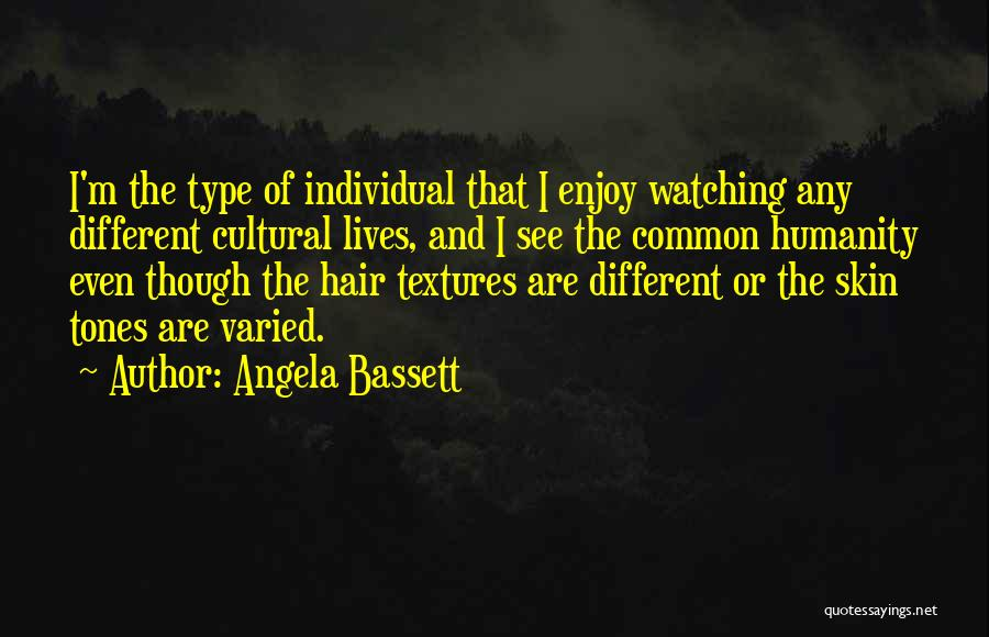 Skin Tone Quotes By Angela Bassett