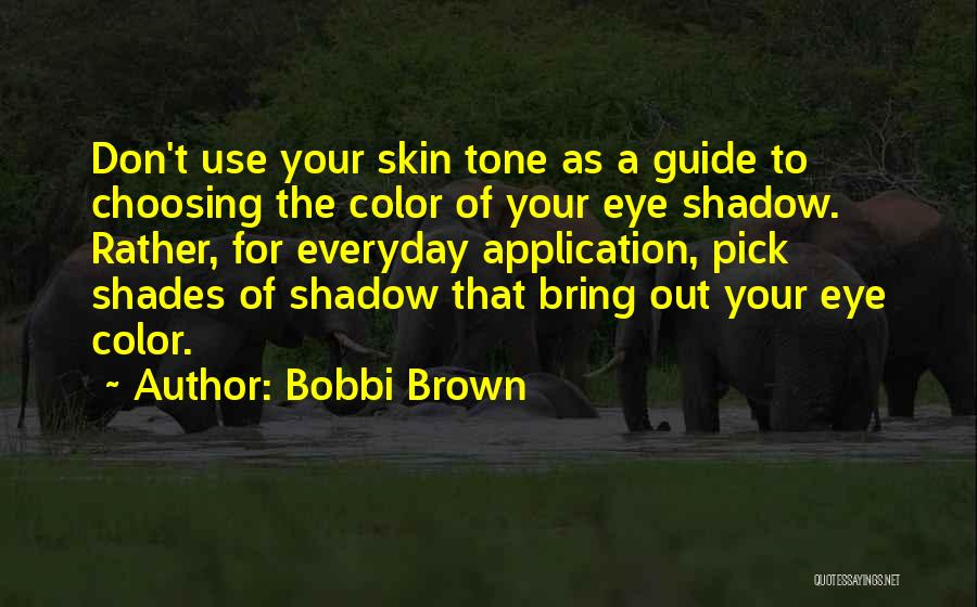 Skin Tone Quotes By Bobbi Brown