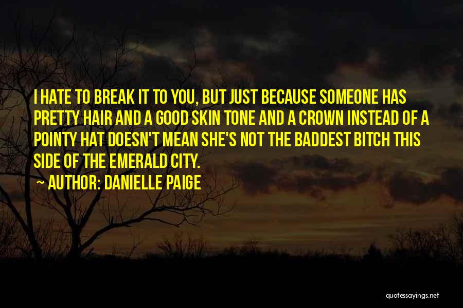 Skin Tone Quotes By Danielle Paige