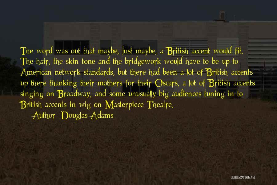 Skin Tone Quotes By Douglas Adams
