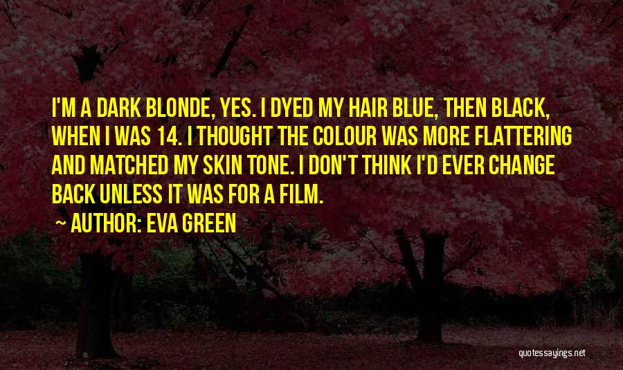 Skin Tone Quotes By Eva Green