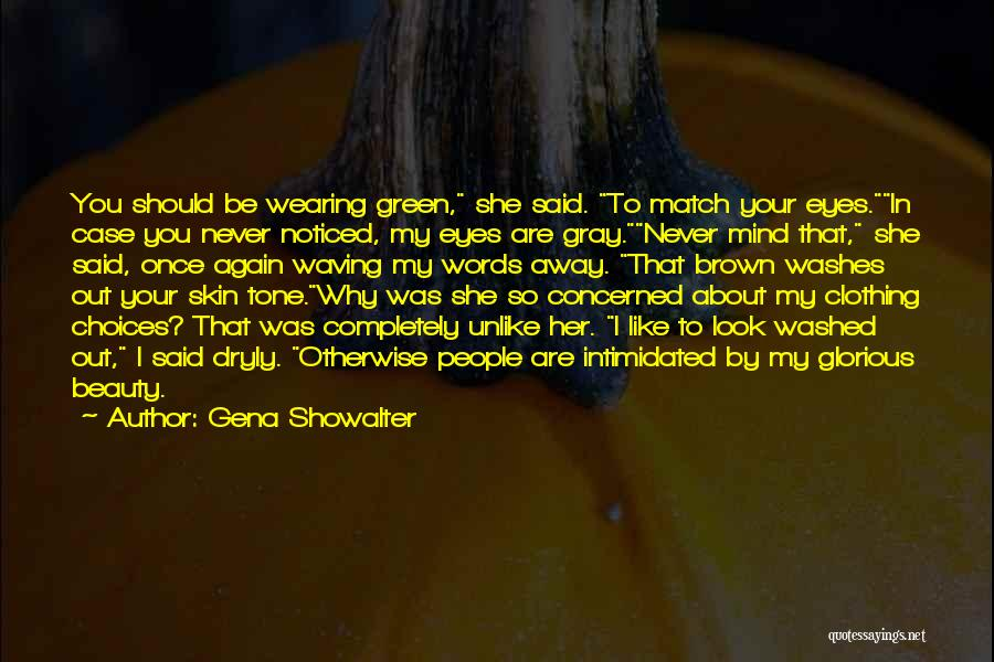 Skin Tone Quotes By Gena Showalter