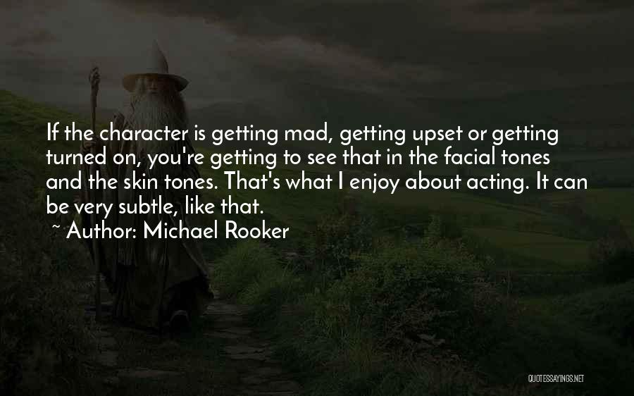 Skin Tone Quotes By Michael Rooker