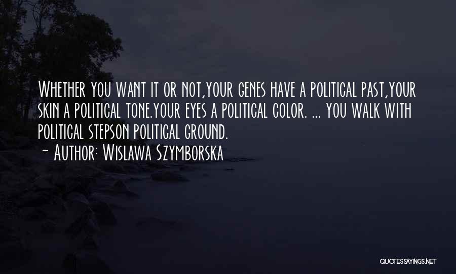Skin Tone Quotes By Wislawa Szymborska