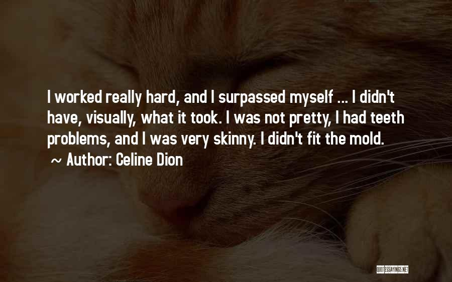Skinny Fit Quotes By Celine Dion