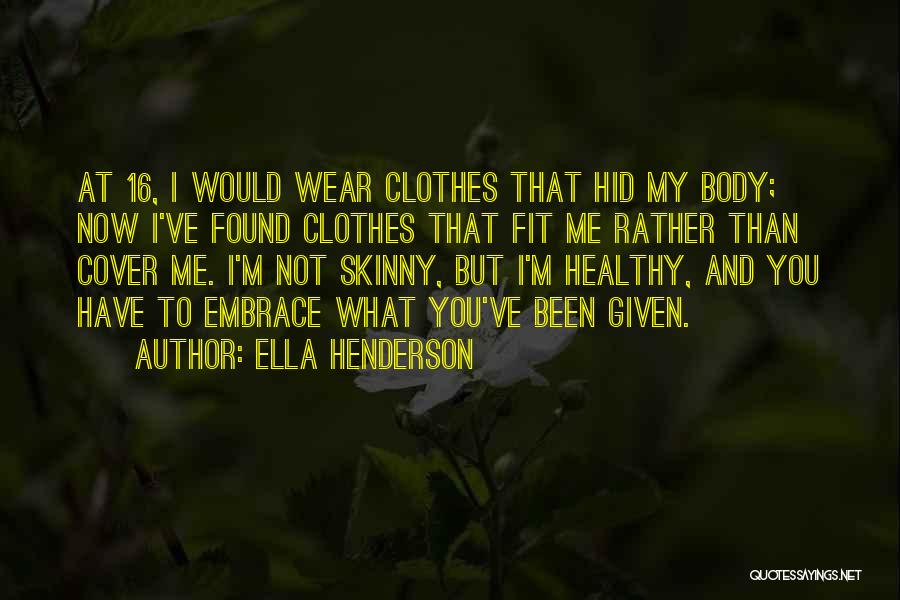 Skinny Fit Quotes By Ella Henderson