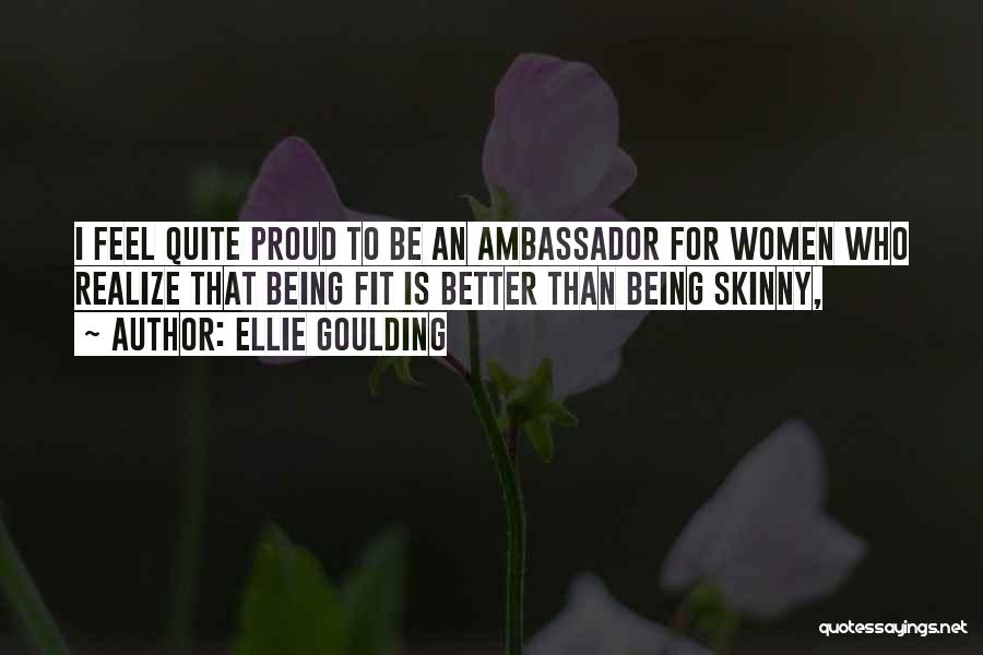 Skinny Fit Quotes By Ellie Goulding