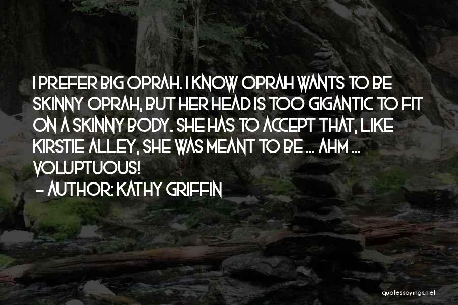 Skinny Fit Quotes By Kathy Griffin