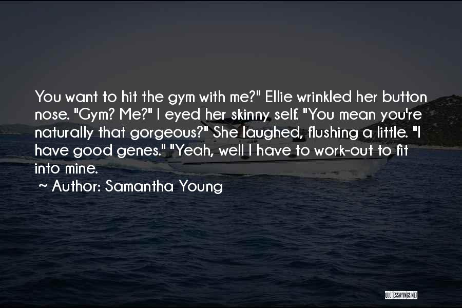 Skinny Fit Quotes By Samantha Young