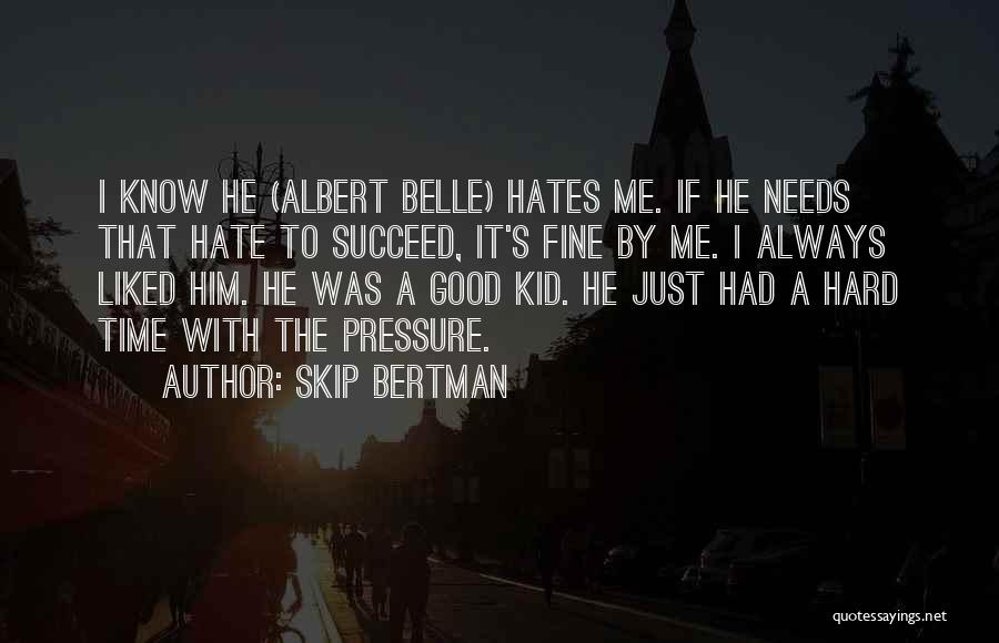 Skip Bertman Quotes 1394684