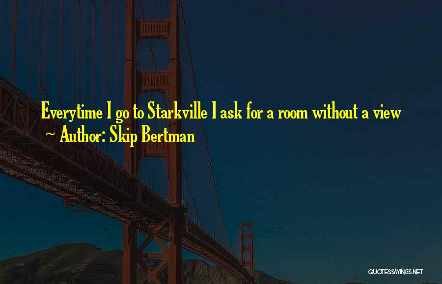 Skip Bertman Quotes 1887887