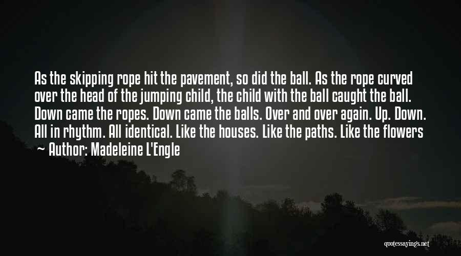 Skipping Rope Quotes By Madeleine L'Engle