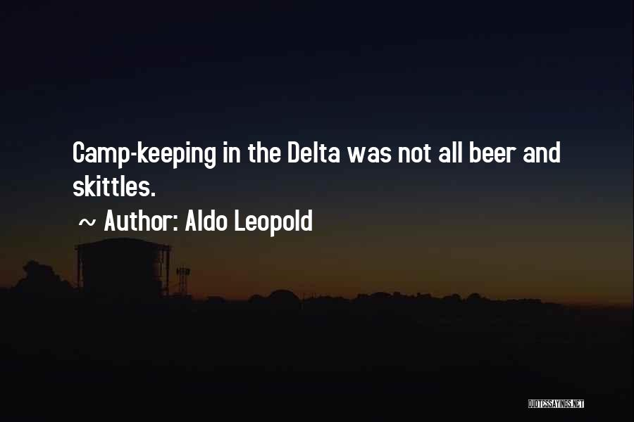 Skittles Quotes By Aldo Leopold