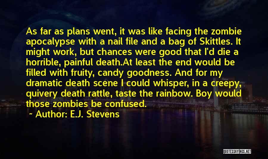 Skittles Quotes By E.J. Stevens