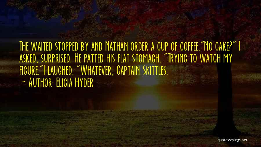 Skittles Quotes By Elicia Hyder