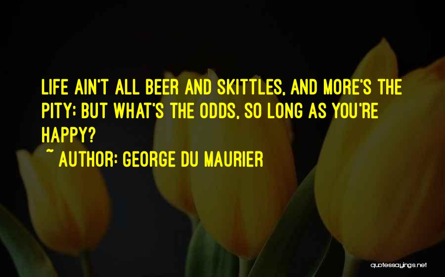 Skittles Quotes By George Du Maurier