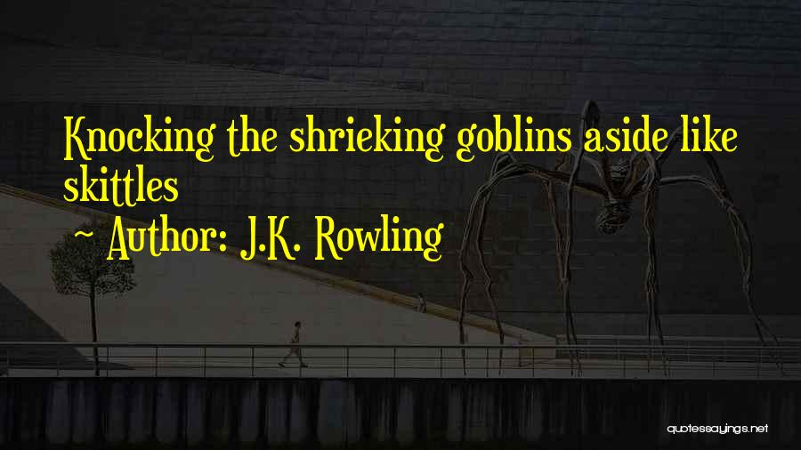 Skittles Quotes By J.K. Rowling