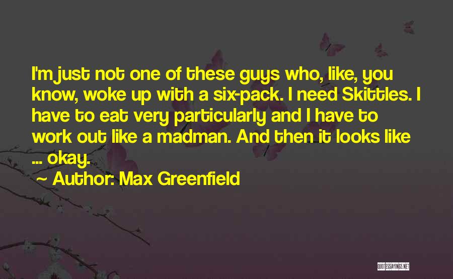 Skittles Quotes By Max Greenfield