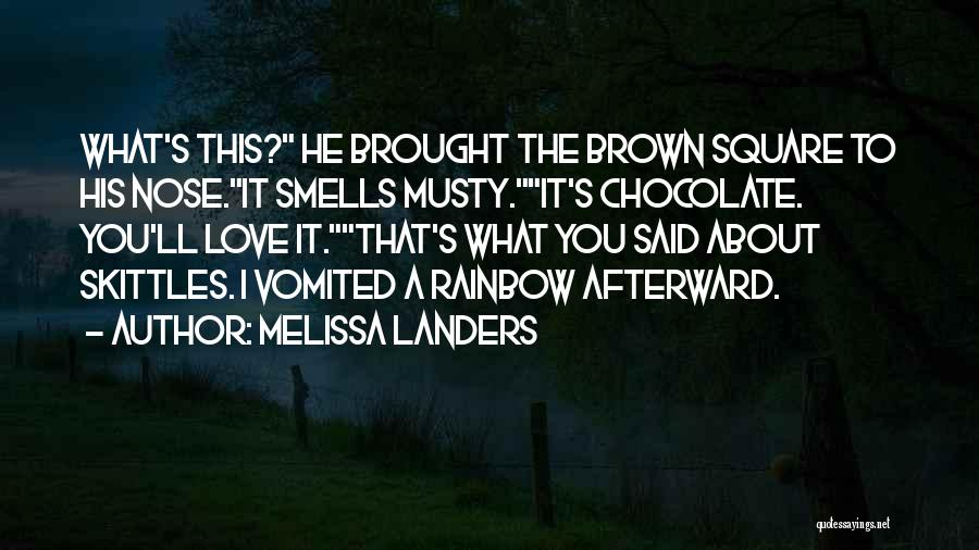 Skittles Quotes By Melissa Landers