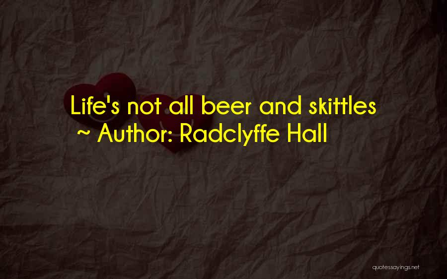 Skittles Quotes By Radclyffe Hall
