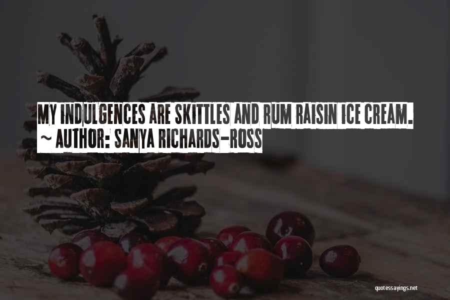 Skittles Quotes By Sanya Richards-Ross