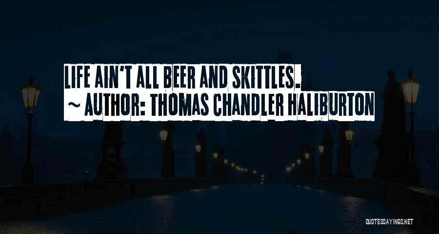 Skittles Quotes By Thomas Chandler Haliburton