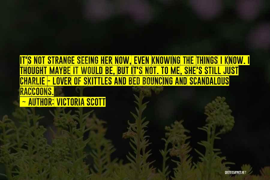 Skittles Quotes By Victoria Scott
