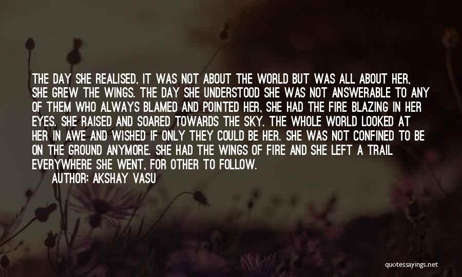 Sky Fire Quotes By Akshay Vasu