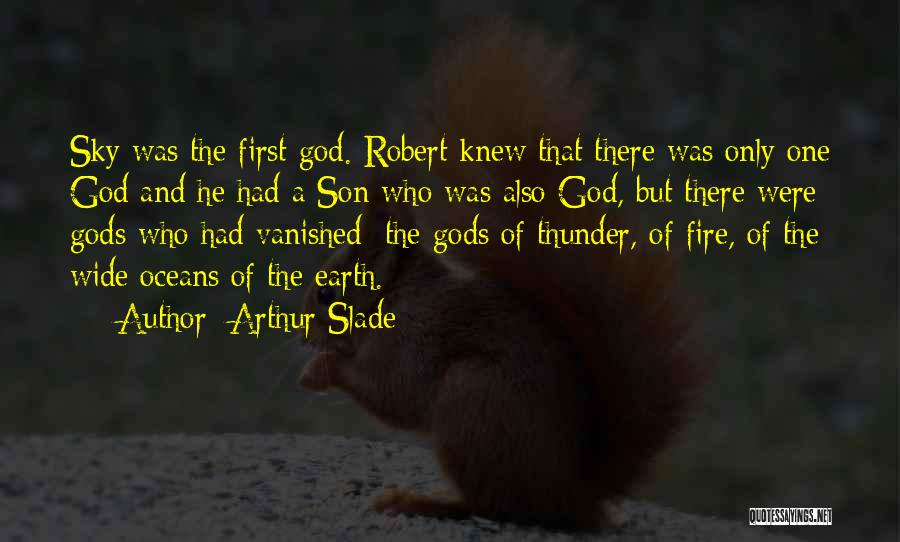 Sky Fire Quotes By Arthur Slade