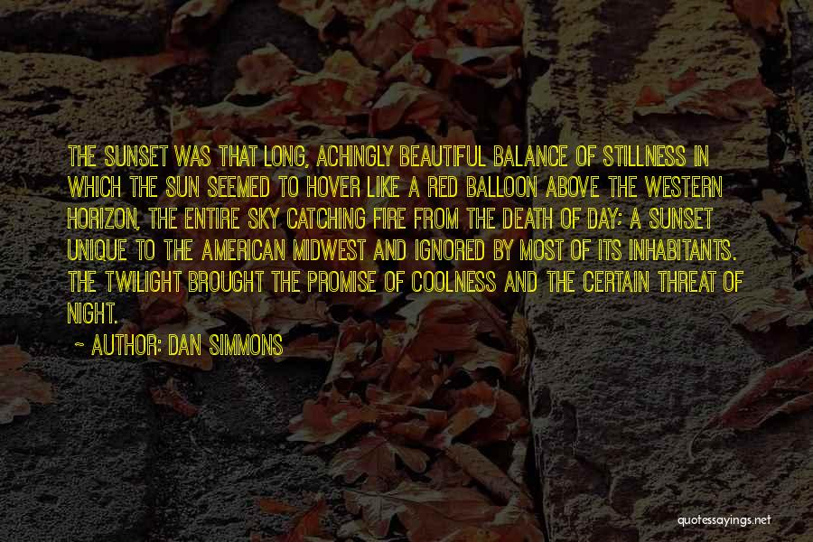 Sky Fire Quotes By Dan Simmons