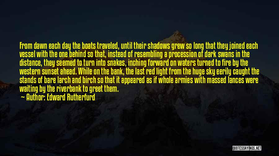 Sky Fire Quotes By Edward Rutherfurd