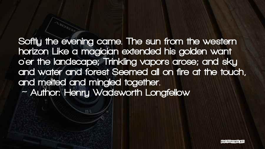 Sky Fire Quotes By Henry Wadsworth Longfellow