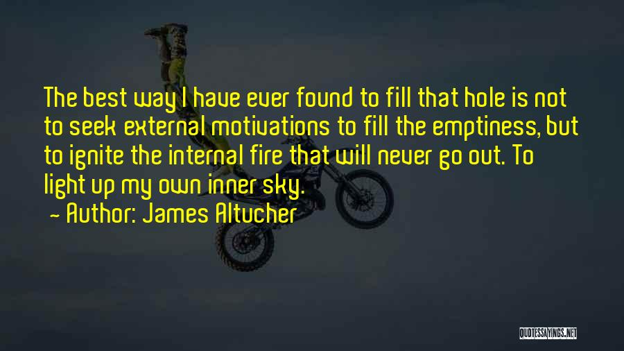 Sky Fire Quotes By James Altucher