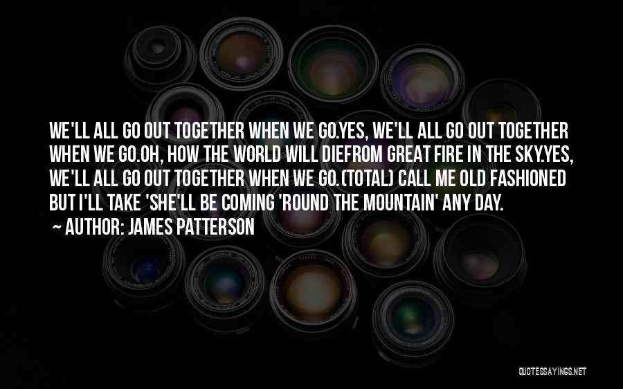 Sky Fire Quotes By James Patterson