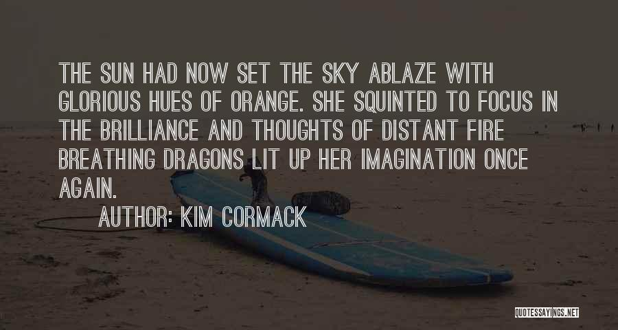 Sky Fire Quotes By Kim Cormack
