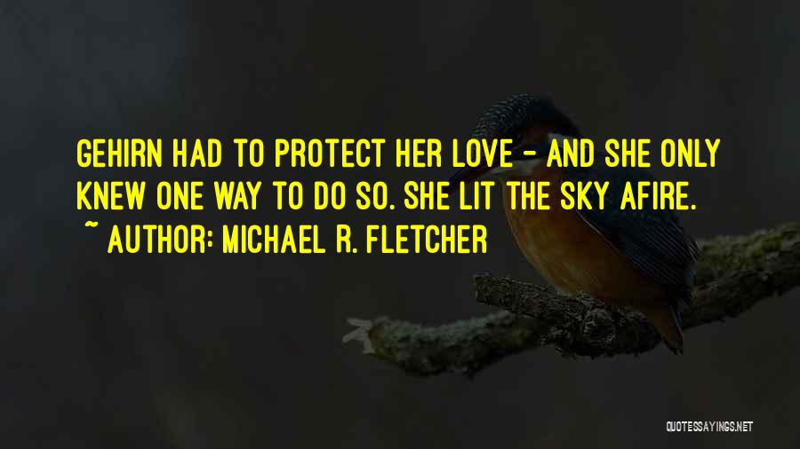 Sky Fire Quotes By Michael R. Fletcher