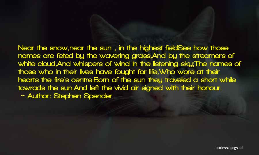 Sky Fire Quotes By Stephen Spender