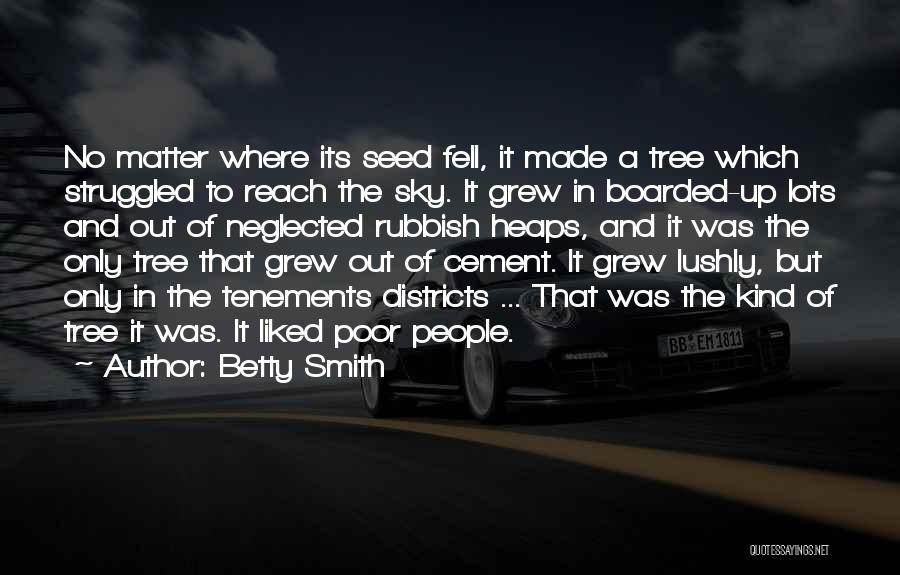 Sky Tree Quotes By Betty Smith