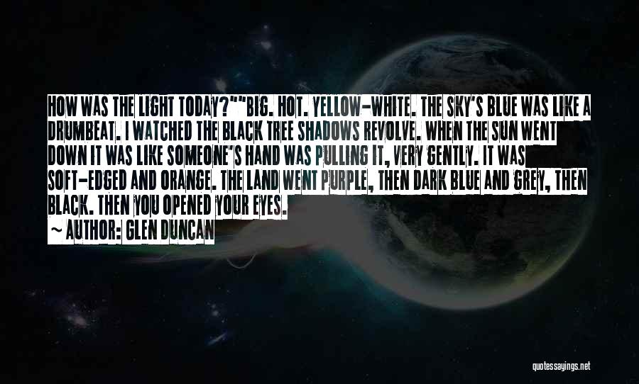 Sky Tree Quotes By Glen Duncan