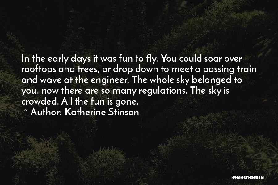 Sky Tree Quotes By Katherine Stinson