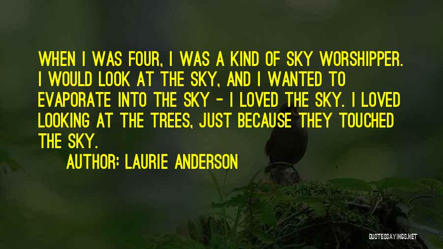 Sky Tree Quotes By Laurie Anderson