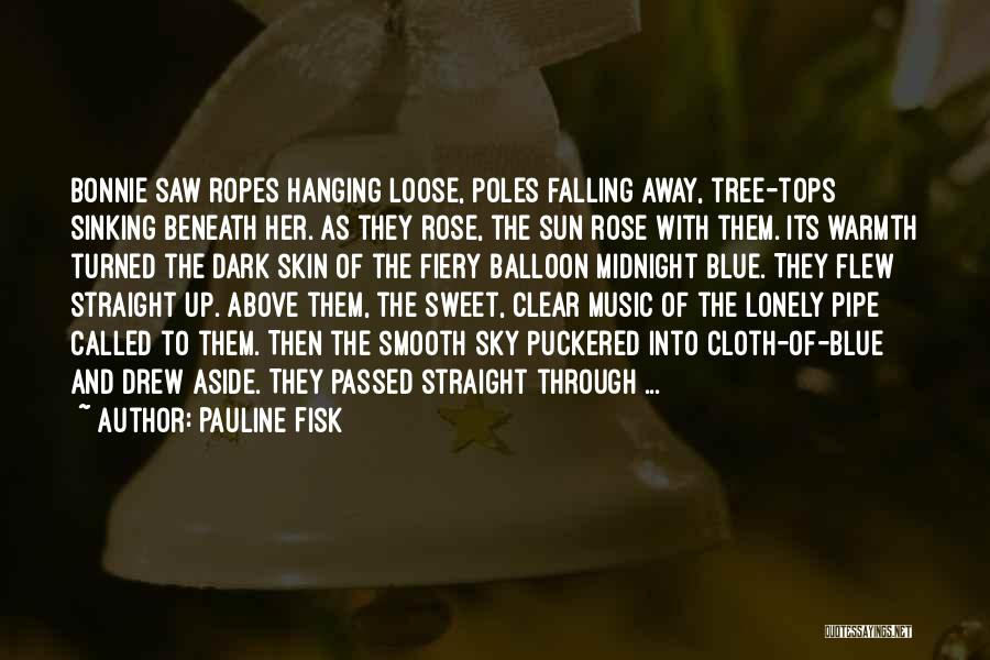 Sky Tree Quotes By Pauline Fisk