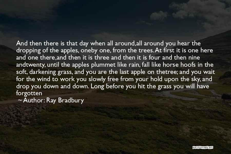 Sky Tree Quotes By Ray Bradbury