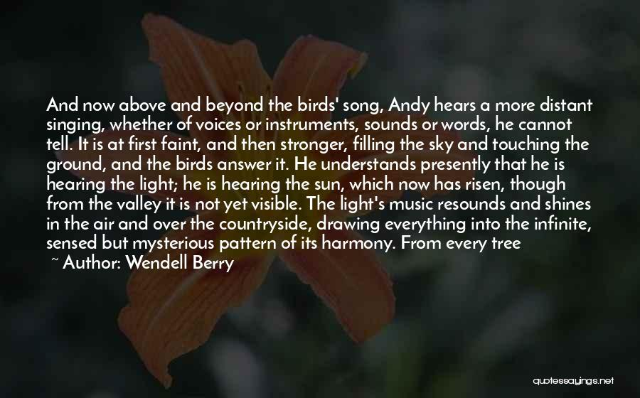 Sky Tree Quotes By Wendell Berry